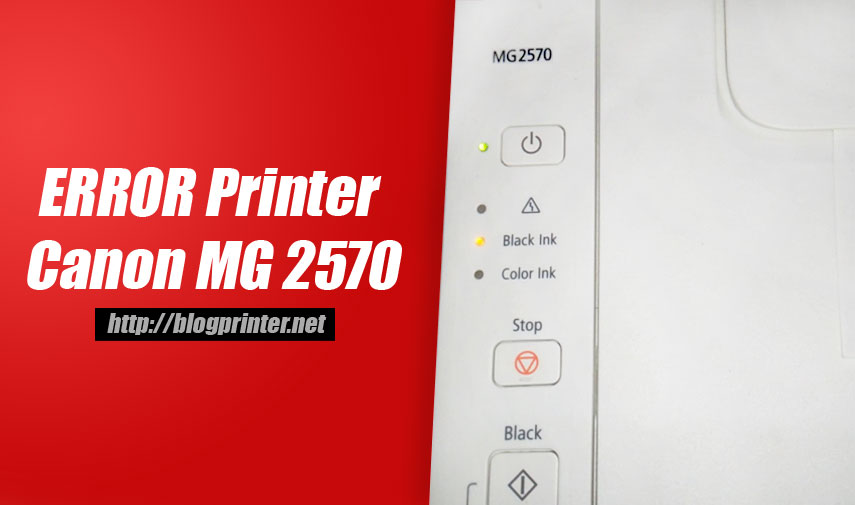 Cara-mengatasi-error-printer-canon-mg2570-2470-s