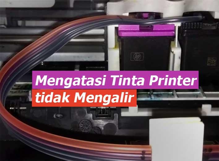 Cara Mengatasi Tinta Printer Tidak Mengalir Dengan Mudah Arenaprinter