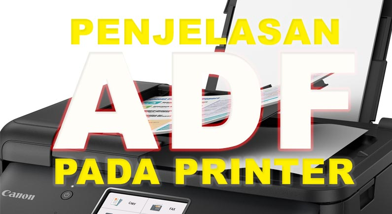 Penjelasan-fasilitaas-ADF-automatic-document-feeder-di-printer-multifungsi