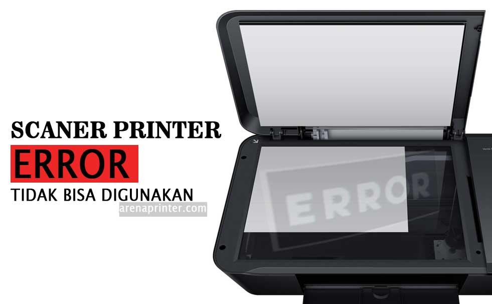 Cara Mengatasi Printer error Tidak Bisa Scan