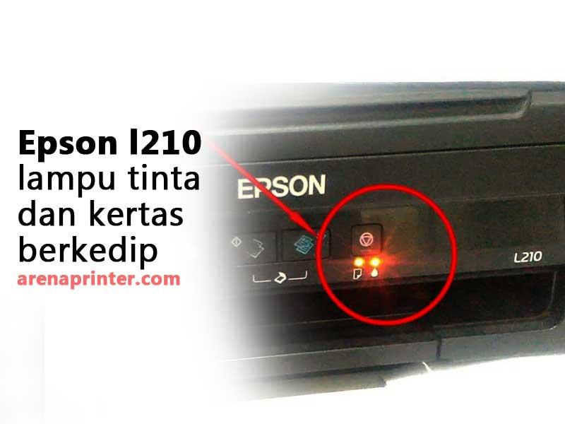 Printer epson l210 lampu tinta dan kertas berkedip