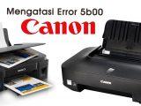 cara-mengatasi-error-5b00-di-printer-canon-g2000-dan-ip2770